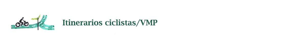 Itinerarios bicicleta / VMP